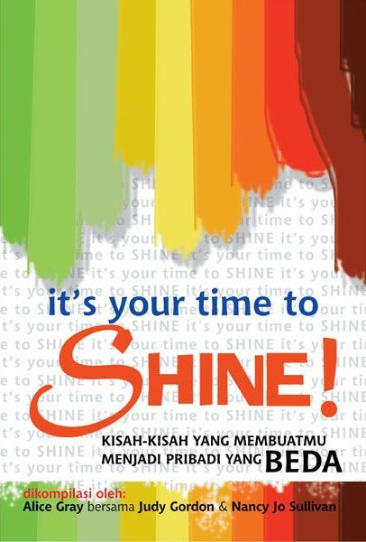 IT S YOUR TIME TO SHINE